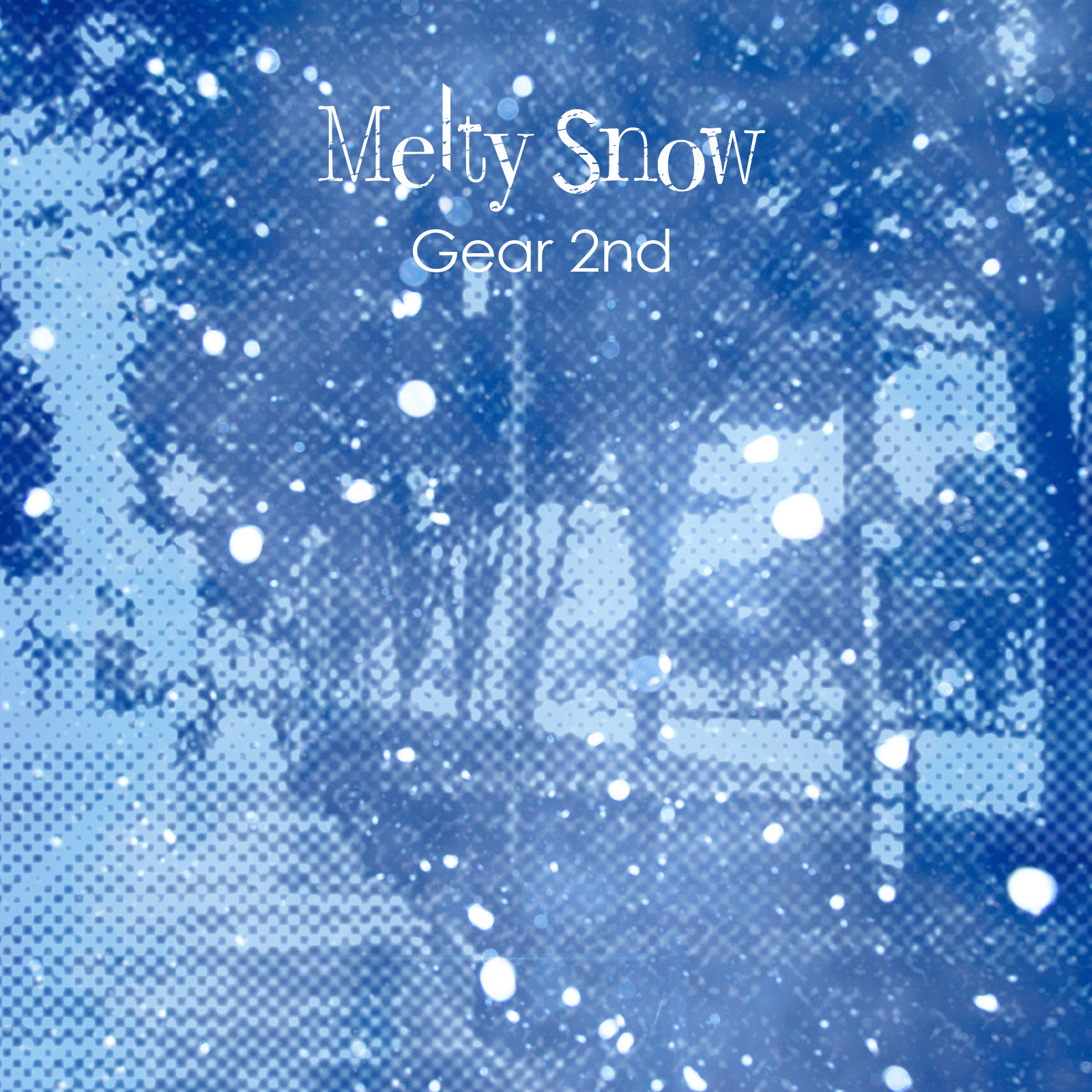 Gear 2nd Digital Single『Melty Snow』