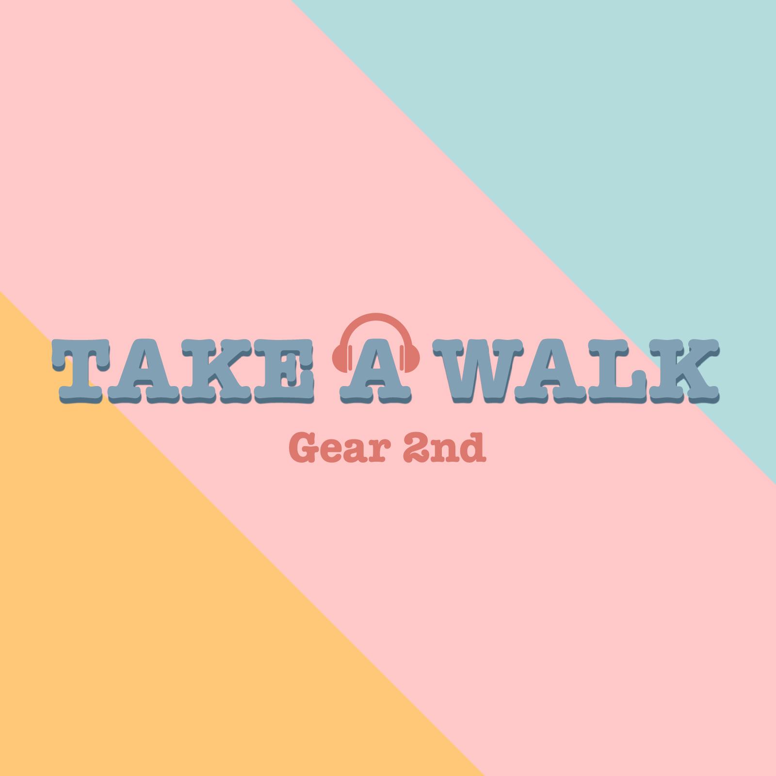 Gear 2nd アルバム先行配信 第一弾『TAKE A WALK』